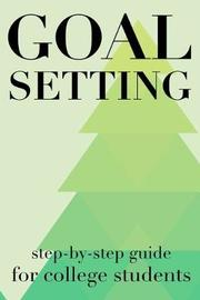 Goal Setting Step-By-Step Guide For College Students by Student Life
