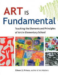 Art Is Fundamental by Eileen S. Prince