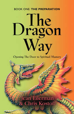 THE Dragon Way: Opening the Door to Spiritual Mastery Book I - The Preparation by Jean Eilerman image