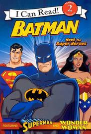 Batman: Meet the Super Heroes by Michael Teitelbaum