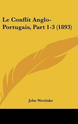 Le Conflit Anglo-Portugais, Part 1-3 (1893) by John Westlake image