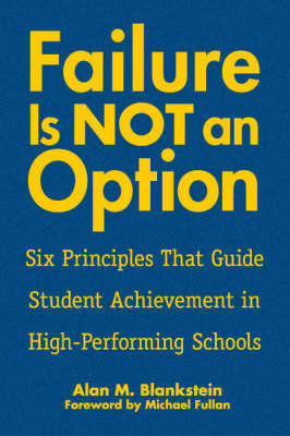 Failure is Not an Option: Six Principles That Guide Student Achievement in High-performing Schools