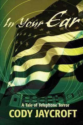 In Your Ear: A Tale of Telephone Terror by Cody Jaycroft