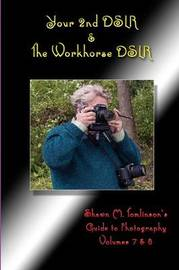 Your 2nd Dslr & the Workhorse Dslr: Canon Eos 20d by Shawn M. Tomlinson