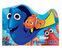Disney-Pixar Finding Dory: Follow Me! by Bill Scollon