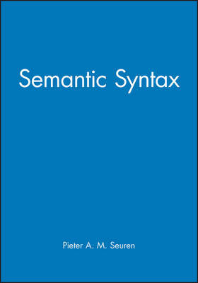 Semantic Syntax by Pieter A.M. Seuren