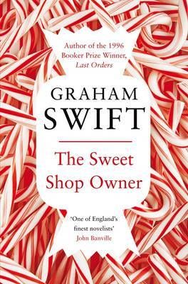 The Sweet Shop Owner by Graham Swift