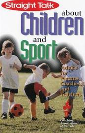 Straight Talk About Children and Sport by Janet Leblanc image