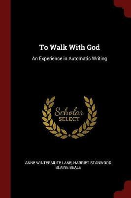 To Walk with God by Anne Wintermute Lane image