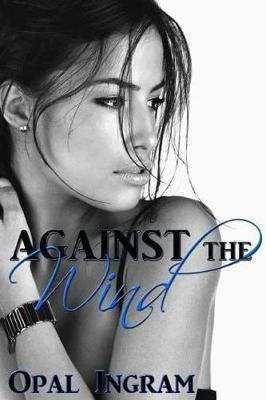 Against the Wind by Opal Ingram image