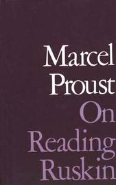 On Reading Ruskin by Marcel Proust