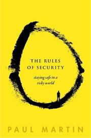 The Rules of Security by Paul Martin