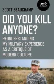 Did You Kill Anyone? by Scott Beauchamp