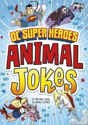 DC Super Heroes Animal Jokes by Michael Dahl