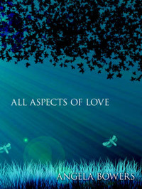 All Aspects of Love by ANGELA BOWERS image