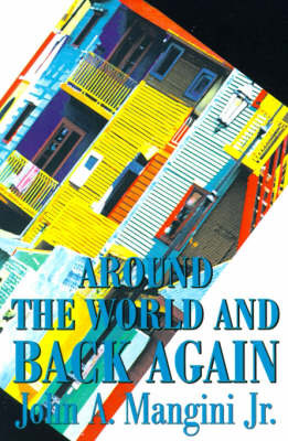 Around the World and Back Again by John A Mangini, Jr image