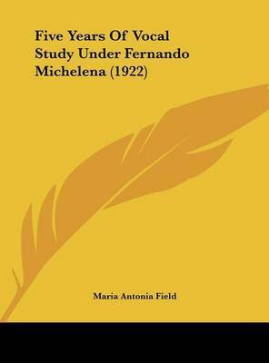 Five Years of Vocal Study Under Fernando Michelena (1922) by Maria Antonia Field image