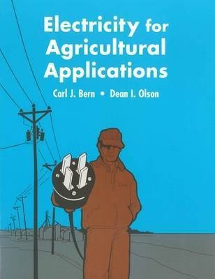 Electricity for Agriculture Appliances by Carl J Bern