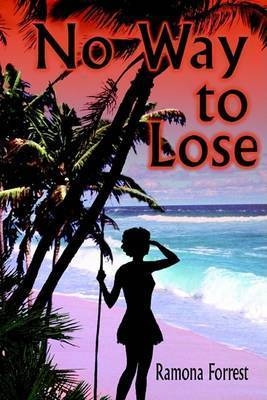 No Way to Lose by Ramona Forrest