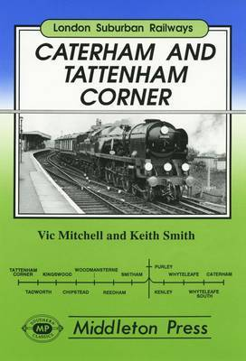 Caterham and Tatterham Corner: Two Branches from Purley by Vic Mitchell image