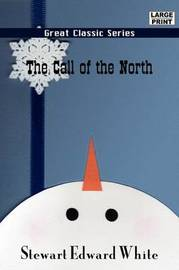 The Call of the North by Stewart Edward White image