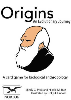Origins: An Evolutionary Journey: An Interactive Card Game for Biological Anthropology by Nicole M Burt (The Cleveland Museum of Natural History)