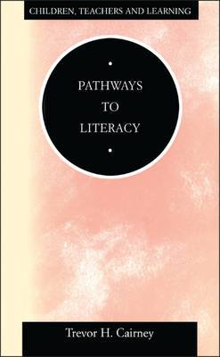 Pathways to Literacy by Trevor H. Cairney