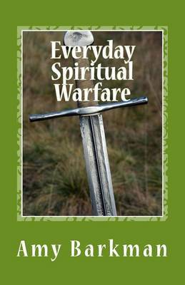 Everyday Spiritual Warfare by Amy Barkman image