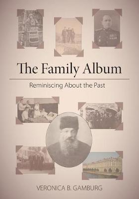 The Family Album by Veronica B Gamburg
