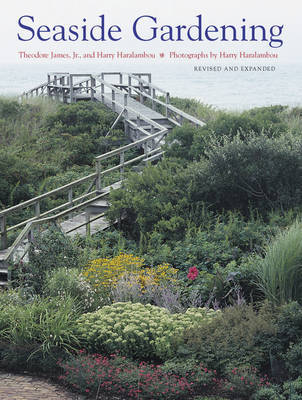 Seaside Gardening (Rev. and Expanded) by Theodore James