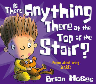 Is There Anything There at the Top of the Stair? by Brian Moses