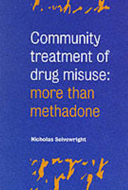 Community Treatment of Drug Misuse: More than Methadone by Nicholas Seivewright image