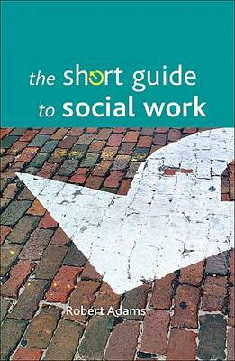 The short guide to social work by Robert Adams image