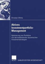 Aktives Investmentportfolio-Management by Christian Ohlms