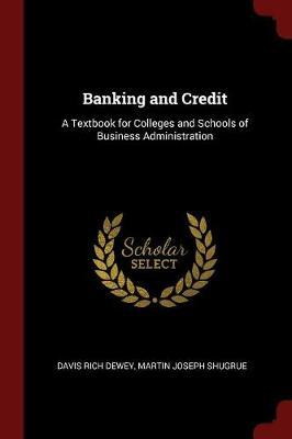 Banking and Credit by Davis Rich Dewey