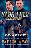 Star Trek: Discovery: Drastic Measures by Dayton Ward