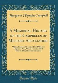 A Memorial History of the Campbells of Melfort Argyllshire by Margaret Olympia Campbell image