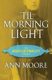 'Til Morning Light by Ann Moore