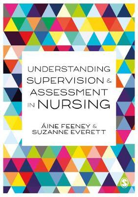 Understanding Supervision and Assessment in Nursing by Aine Feeney