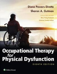Occupational Therapy for Physical Dysfunction by Dirette Diane