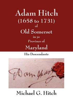 Adam Hitch of Old Somerset in Ye Province of Maryland by Michael Hitch image