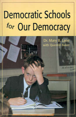 Democratic Schools for Our Democracy by Mary B. Lane