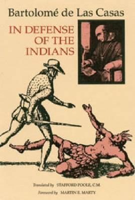 In Defense of the Indians by Bartolome Las Casas