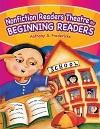 Nonfiction Readers Theatre for Beginning Readers by Anthony D Fredericks