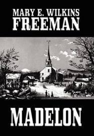 Madelon by Mary Eleanor Wilkins Freeman image
