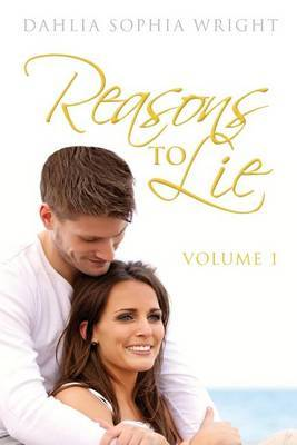 Reasons to Lie: Volume 1 by Dahlia Sophia Wright image