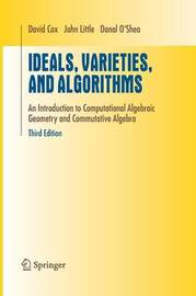 Ideals, Varieties, and Algorithms by David A. Cox