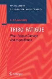 TRIBO-FATIGUE by Leonid A. Sosnovskiy