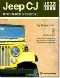 Jeep CJ Rebuilder's Manual: 1972 to 1986 by Moses Ludel image