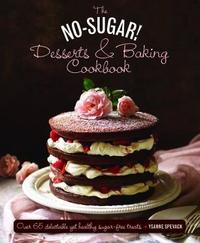 No Sugar Desserts and Baking Book by Ysanne Spevack